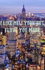 I Like New York but I Love You More by rainbow_writer123