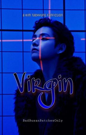 Virgin. >kth au< -EDITING- by BadBusanBxtchesOnly
