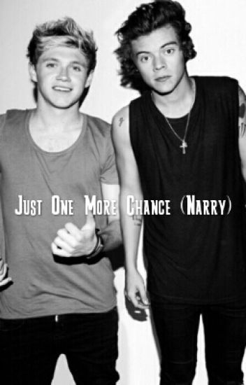 Just One More Chance (Narry)
