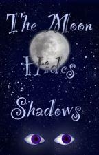 The Moon Hides Shadows: The Silence Chronicles by creativity_is_key14