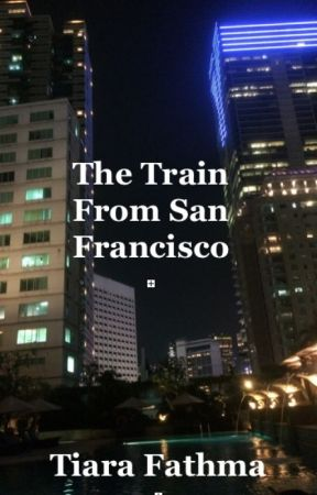The Train From San Francisco by iwrite803