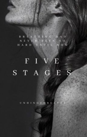Five Stages by unhingedbeauty