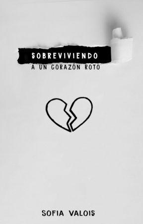 Sobreviviendo a un corazón roto by Sofiaamarillito