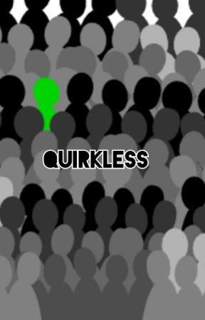 Quirkless - My Hero Academia - About the AU/Characters - Wattpad