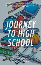 JOURNEY TO HIGH SCHOOL (Sneak Peek) by Meagz56