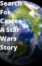 Search for Castea a Star Wars story by ellencro
