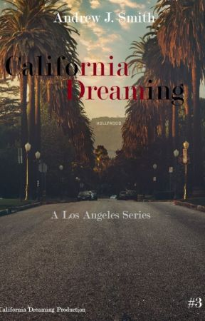 Hard Decisions (#3 of California Dreaming) by andrewjsmith_writer