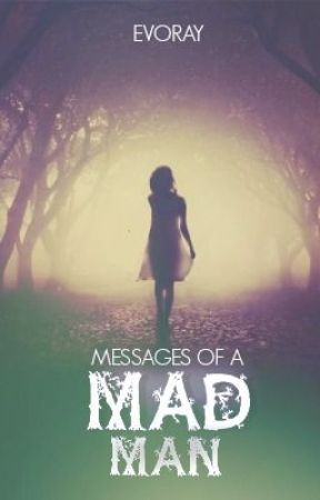 Messages of a Mad Man by Evoray