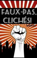 Faux-pas, Clichés! by wiinniiee