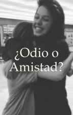 ¿¿AMISTAD Y EL ODIO??  by Angi_vk