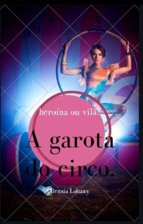 A garota do circo. by BenaiaLohany