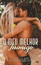 O MEU MELHOR INIMIGO [F] by PimentaComHortela