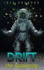 DRIFT: The Awakening by IriaEnahoro