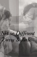 Not so different [Larry Stylinson] by TinaCejas