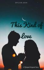 This Kind of Love by Dylan_ahn