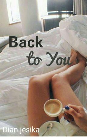 Back To You by dianjesika
