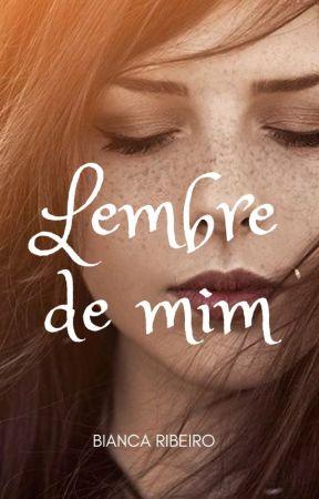 Lembre de mim [PROJETO FUTURO] by TheBiancaRibeiro