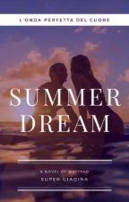 SUMMER DREAM  by Super_giadina