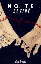 NO TE OLVIDÉ  [editando] by Ligthblue23