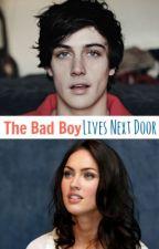 The Bad Boy Lives Next Door by BestKeptHiddenSecret