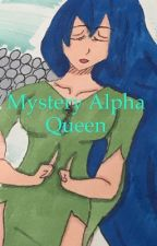 Mystery Alpha Queen by Nanby_184