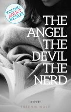 The Angel, The Devil, The Nerd - REWRITTEN by TheWritingWolf1