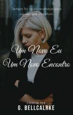 Um Novo Eu, Um Novo Encontro by GBellclarke