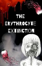 The Erythrocyte Extinction by aleiksthelame