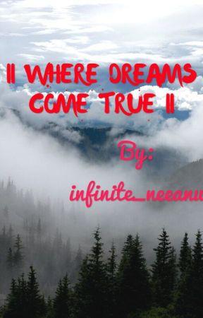 II WHERE DREAMS COME ALIVE II by infinite_neeanu