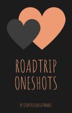 Roadtrip oneshots (boy x boy) by stopstilesnightmares