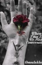 When I Met Love: We had a Conversation:An Anthology by omoalukhe