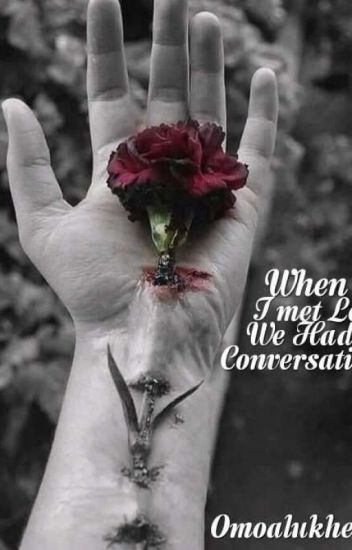 When I Met Love: We had a Conversation:An Anthology