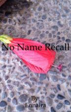"""No Name Recall"" by ArianneStories01"