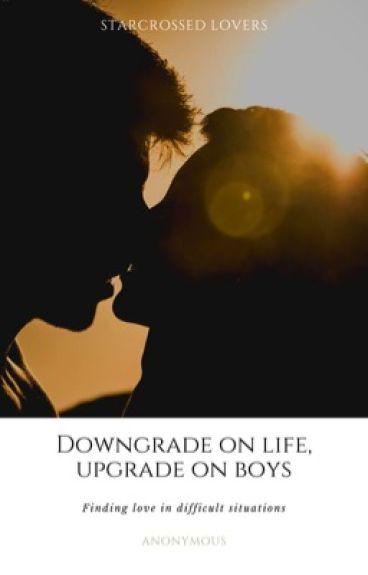 Downgrade on Life, Upgrade on Boys