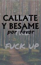 Cállate y Bésame, Por Favor by valentinalara_a