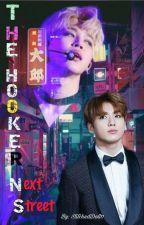 The Hooker Next Street || Jikook FF by StitchedDoll11