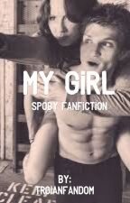 My Girl (A Spoby Fanfiction) by Troicksbean