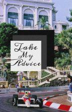 Take my Advice (Anna Rants Part 2) by f1lovesme