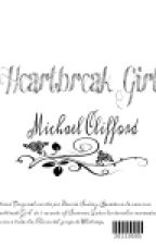 heartbreak girl- Michael Clifford y tu by Dess_Official