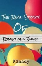 The Real Story of Romeo and Juliet by KShady