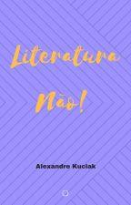 Literatura não! by AlexandreKuciak