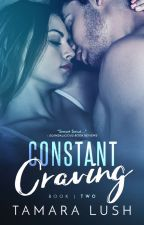 Constant Craving: Book Two by TamaraLush
