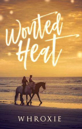 Wonted Heat by Whroxie