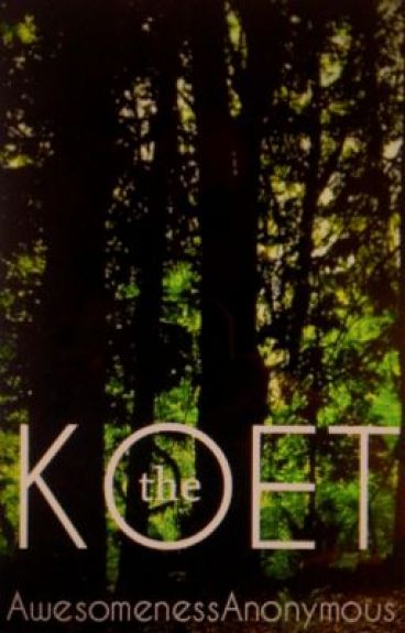 The Koet by AwesomenessAnonymous