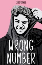 WRONG NUMBER || Noah Centineo AU (1st Book) by JuliForbes