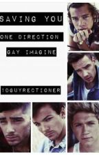Saving You (One Direction Gay Imagine AU) by 1DGuyrectioner