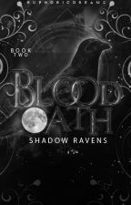 Blood Oath: Shadow Ravens [Book 2] by EuphoricDreamz