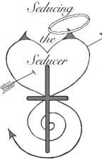 Seducing the Seducer by neutrinok2k