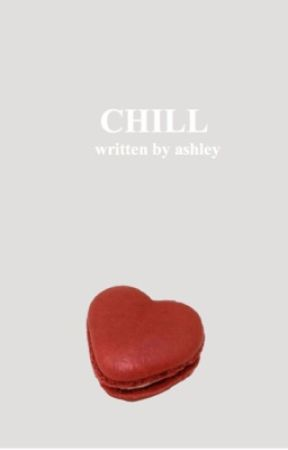 CHILL ✧spam by itsybitsyparker