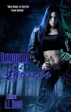 Immortal Bonds by XXrogueXlucyXX